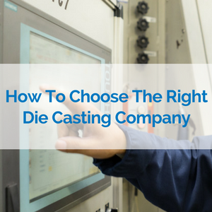 10_300_300_choose_right_die_casting_company.png