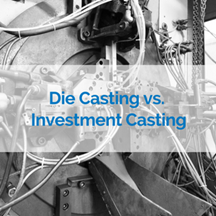 10_300_300_die_casting_vs._investment_casting.png