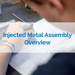10_300_300_injeceted_metal_assembly_blog_thumbnail.png