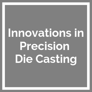 10_300_300_innovations_in_precision_die_casting.png
