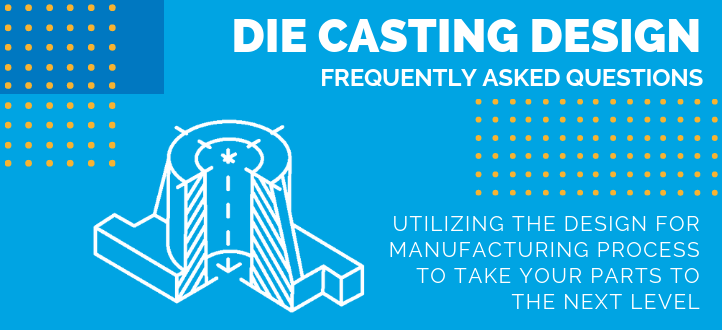 30_722_330_die_casting_design_faq_header__1_.png